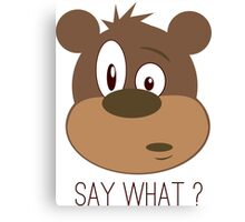 Cool Cute Cartoon Funny Bear Confused Say What T-Shirts and Gifts Canvas Print