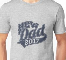 A New Dad in 2017 Unisex T-Shirt