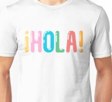 ¡Hola! Unisex T-Shirt