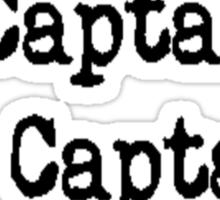 Oh Captain, My Captain! Sticker