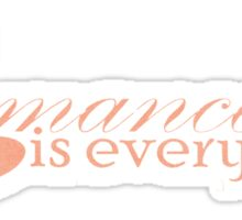 Romance is everything Sticker