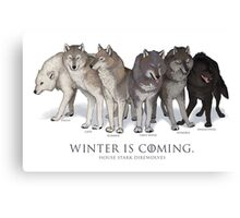 WINTER IS COMING- House Stark Direwolves Canvas Print
