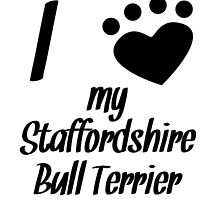 I Heart My Staffordshire Bull Terrier by kwg2200