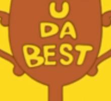 U DA BEST Sticker