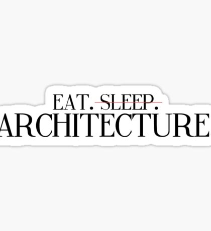 Eat, Sleep, Architecture 2 Sticker