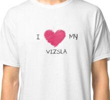 I Love My Vizsla for Dog Lovers Classic T-Shirt