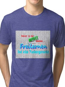 Fehler in der MATRIX Behoben- FREILERNEN ist ein Naturgesetz Tri-blend T-Shirt