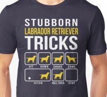 Stubborn Labrador Retriever Tricks Unisex T-Shirt