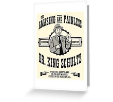 Dr. King Schultz Greeting Card