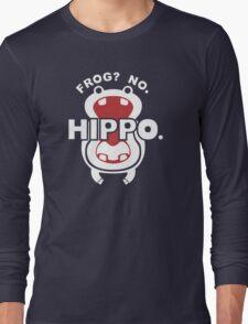 Frog?  No. Hippo. Long Sleeve T-Shirt