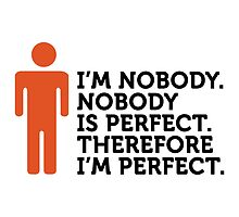 Nobody is Perfect. I am Nobody! by artpolitic