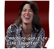 Janice: machine-gun-fire-like laughter  Poster