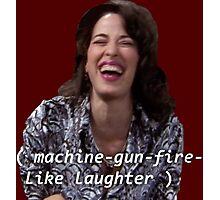 Janice: machine-gun-fire-like laughter  Photographic Print