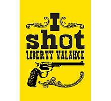 I shot Liberty Valance - Light colors Photographic Print