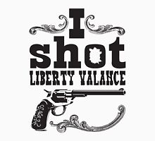 I shot Liberty Valance - Light colors Unisex T-Shirt