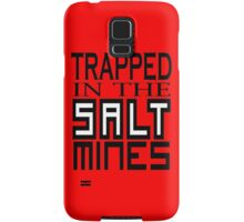 Trapped in the Salt Mines Samsung Galaxy Case/Skin