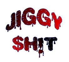 Jiggy $h!t by ChrisXRoyal