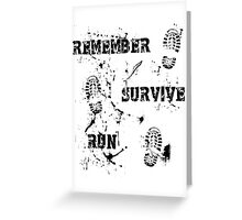 Remember, Survive, Run. Maze Runner Greeting Card