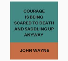 COURAGE IS BEING SCARED TO DEATH AND SADDLING UP ANYWAY One Piece - Long Sleeve