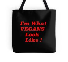 What VEGANS Look Like Tote Bag