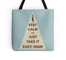 Keep calm and just take it easy man Tote Bag