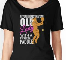 Never Underestimate an Old Lady with a Pickleball Paddle Women's Relaxed Fit T-Shirt
