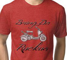 Bring Da Ruckus Tri-blend T-Shirt