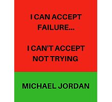 I CAN ACCEPT FAILURE... Photographic Print