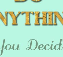 """""""You can do anything you decide to do"""" Amelia Earhart Sticker"""
