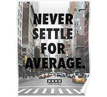 Never Settle For Average Poster