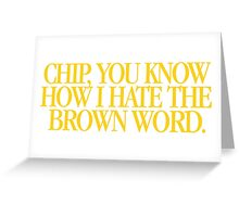 Serial Mom - Chip, you know how I hate the brown word Greeting Card
