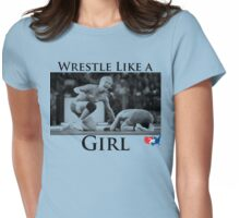 Wrestle Like a Girl Womens Fitted T-Shirt