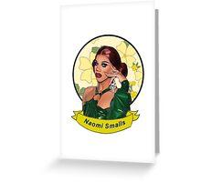 Naomi Smalls Greeting Card