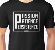 Passion Patience Persistence  Unisex T-Shirt
