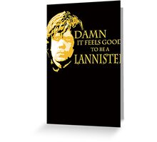 Damn It Feels Good To Be A Lannister Greeting Card