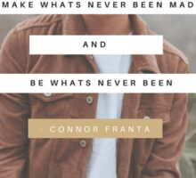 Connor Franta- Be What's Never Been  Sticker