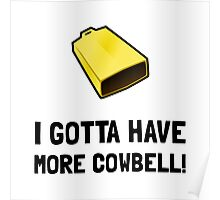 Gotta Have Cowbell Poster