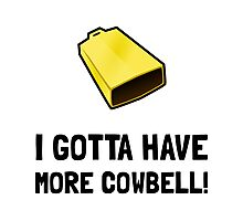 Gotta Have Cowbell Photographic Print