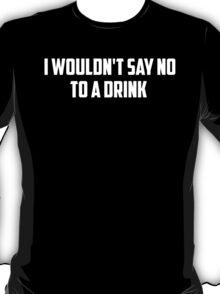 A Drink T-Shirt