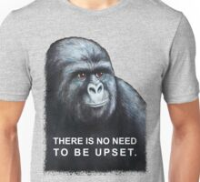 There is no need to be upset. Harambe. Unisex T-Shirt