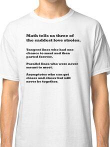Saddest love stories Classic T-Shirt