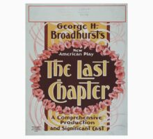Performing Arts Posters George H Broadhursts new American play The last chapter a comprehensive production and significant cast 0083 Kids Tee