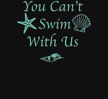 You can't swim with us sea foam green Tank Top