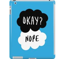 No, it is NOT OKAY iPad Case/Skin