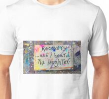 and I heard the laughter Unisex T-Shirt
