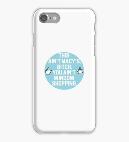 shameless - you ain't window shopping iPhone Case/Skin