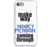 nosey person iPhone Case/Skin