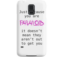 paranoid Samsung Galaxy Case/Skin