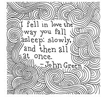 I fell in love the way you fall asleep - John Green by YakArt