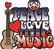 Peace Love and Texas Music by Spiralenvy